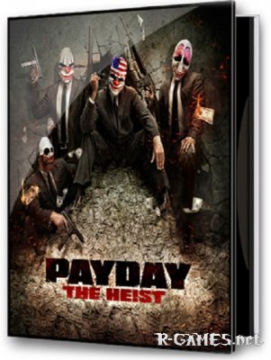 PayDay: The Heist (2011/PC/RePack/Rus) by R.G. UniGamers