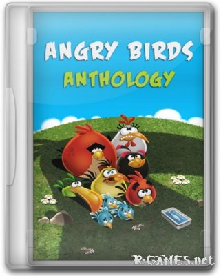 Angry Birds: Anthology (2014/ENG/RePack by KloneB@DGuY)
