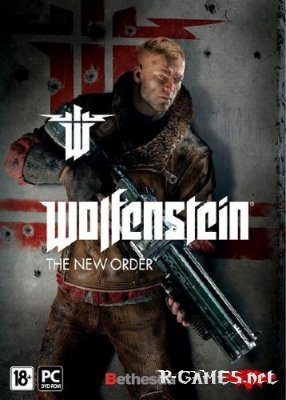 Wolfenstein The New Order (2014RusEngPC) RePack by R.G. Catalyst